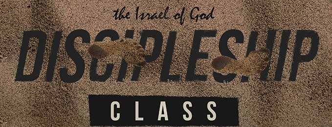 The Israel of God Discipleship Class - Every First Sabbath of the month at 11am ET